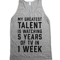 My Greatest Talent Is Watching 5 Years Worth Of TV In 1 Week-Tank