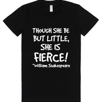Though She Be But Little She Is Fierce-Female Black T-Shirt