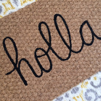 Holla Welcome Mat - Witty and Fun doormats for fun people!