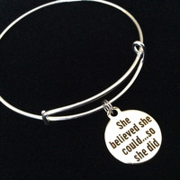 She Believed She Could so She Did Stainless Steel Expandable Charm Bracelet Handmade in USA Wire Bangle Gift Trendy Stacking