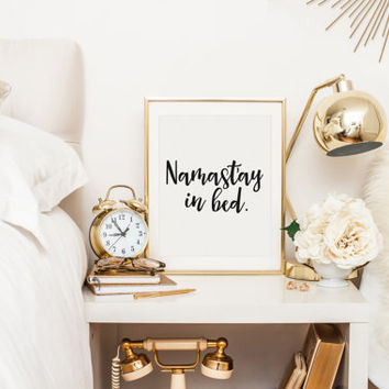 Namast'ay In Bed, Stay In Bed, Lets Stay In Bed, Lets Stay Home, Lets Take A Nap, Bedroom Decor, Black and White, Sleep Quote, Sleep Print