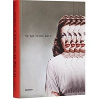 The Age of Collage Vol. 2 published by Gestalten