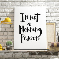 """Digital Download Typographic Print Wall Art """"I Am Not a Morning Person"""" Instant Download Printable Art Word Art Wall hanging Digital Poster"""