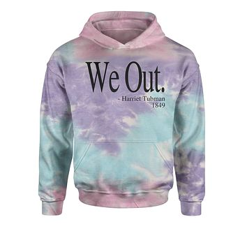 We Out (Black Print) Harriet Tubman Funny Quote  Tie-Dye Youth-Sized Hoodie