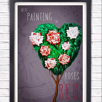 "Alice in Wonderland, ""Painting the Roses Red"" Queen of Hearts, Lewis Carroll Quote, Rose Tree Print"