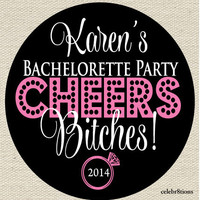 Bachelorette Party Cup, Cheers Bitches, Vinyl, Waterproof Stickers or Paper Glossy