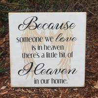 "Memorial, Sympathy, ""Because someone we love is in Heaven there is a little Heaven in our home"", Angel Wings, Simply Fontastic, Sign"