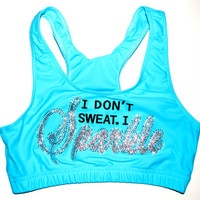 I Don't Sweat I Sparkle Cheer or Dance Sports Bra