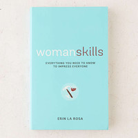 Womanskills: Everything You Need To Know To Impress Everything By Erin La Rosa - Urban Outfitters
