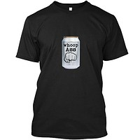 Whoop Ass Can Of Beer Pound Fist T-Shirt