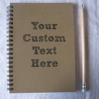Custom Text Journal - 5 x 7 journal