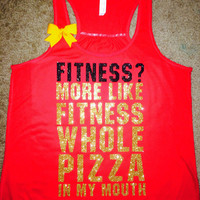 Fitness? - More Like Fitness Whole Pizza In My Mouth - RED - Ruffles with Love - Racerback Tank - Womens Fitness - Workout Clothing - Workout Shirts with Sayings