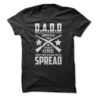 DADD Shoot and the Word Will Spread T-Shirt