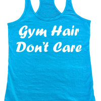 Gym Hair Don't Care. Ladies Burnout Racer back Athletic Fit Tahiti Blue Tank Top. Women's Workout Clothes. Light Soft Comfortable Sleeveless