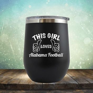 This Girl Loves Alabama Football - Stemless Wine Cup