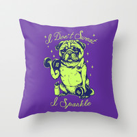 I Don't Sweat I Sparkle Throw Pillow by Huebucket
