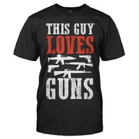 This Guy Loves Guns - T Shirt