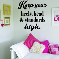 Keep Your Heels Head and Standards High Quote Decal Sticker Decor Wall Vinyl Art Girl Lady Woman