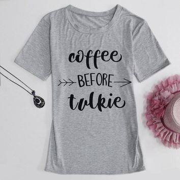 """""""Coffee Before Talkie"""" Casual T-shirt"""