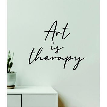 Art is Therapy Quote Wall Decal Sticker Vinyl Art Decor Bedroom Room Boy Girl Inspirational Motivational School Nursery Good Vibes