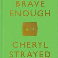 """Brave Enough by Cheryl Strayed - Plus Free """"Read Feminist Books"""" Pen"""
