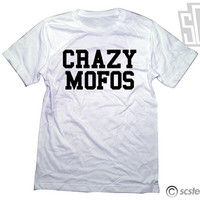Crazy Mofos Shirt - 115
