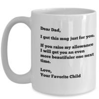 Dear Dad I Got This Mug Just For You!