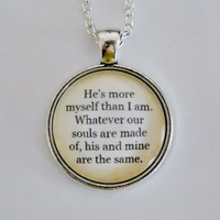 Wuthering Heights Necklace. He's More Myself Than I Am Quote. Emily Bronte Quote Necklace. 18 Inch Chain.