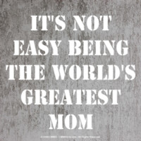 IT'S NOT EASY TO BEING WORLD GREATEST MOM TANK TOP