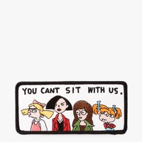 You Can't Sit With Us Patch