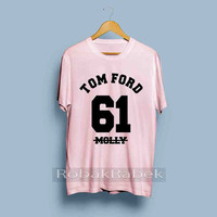 Tom Ford 61 MOLLY - High Quality Tshirt men,women,unisex adult