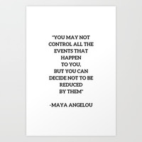 MAYA ANGELOU - WISE WORDS ON CONTROL Art Print by Love from Sophie