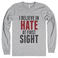 I Believe In Hate At First Sight Long Sleeve T-shirt