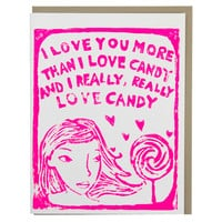 I LOVE YOU MORE THAN CANDY CARD