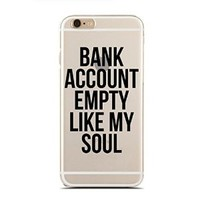 Clear Snap-On case for iPhone 5/5S - Bank Account Empty Like My Soul (C) Andre Gift Shop