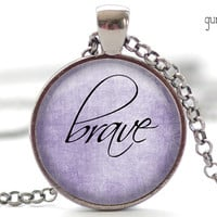 Brave Necklace, Word Jewelry, Inspirational Charm, Lavender Necklace, Your Choice of Finish (1316)