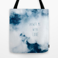 shower me with love Tote Bag by ingz