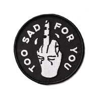 Too Sad Patch (Limited Edition)
