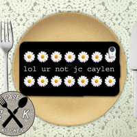 Lol Ur Not JC Caylen Quote Daisy Pattern Custom Rubber Tough Phone Case For The iPhone 4 and 4s and iPhone 5 and 5s and 5c