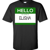 Hello My Name Is ELISHA v1-Unisex Tshirt