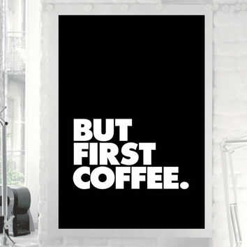 """Typography Print Poster Art """"But First Coffee"""" Wall Art Decor Subway Art Inspirational Quote Typographic Design"""