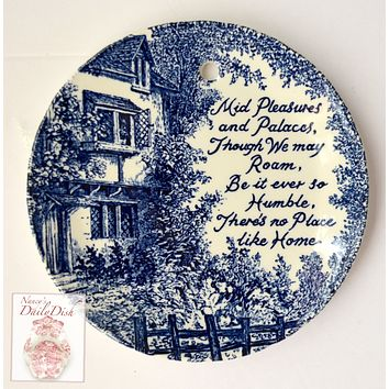 Blue Toile Transferware Plaque English Ironstone There's No Place Like Home - Poem