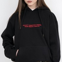 Society Seriously Harms Your Mental Health Hoodie