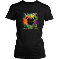 Pug T-shirt - If my pug doesn't like you, I probably won't either