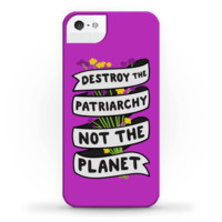 DESTROY THE PATRIARCHY NOT THE PLANET PHONE CASE