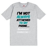 Funny Tee - Not Always Attached to Your Phone-Dark Ash T-Shirt