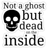 Not a Ghost But Dead on the Inside by TellAVision