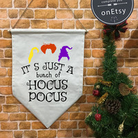 Hocus Pocus flag and hanging device, It's Just a Bunch of Hocus Pocus , wall hanging decoration, Halloween decor