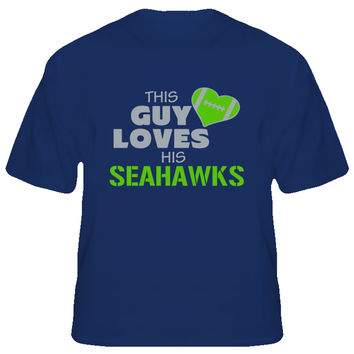 Unisex This Guy Loves His Seahawks Football T-Shirt