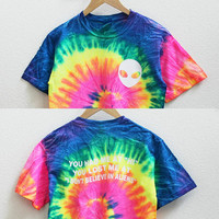 You had me at Hi you lost me at I don't believe in aliens neon rainbow tie dye shirt